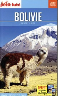 GUIDE PETIT FUTE ; COUNTRY GUIDE ; Bolivie (édition 2019/2020)