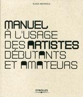 Alexis Argyroglo - Manuel à l'usage des artistes débutants et amateurs