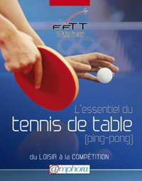 L'essentiel du tennis de table (ping-pong)