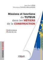 Jean-Paul Léon, Véronique Favard-Bellanger - Missions et fonctions du tuteur dans les métiers de la construction