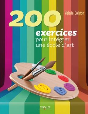 V.Colston- 200 exercices pour intégrer une école d'art