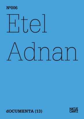 Documenta 13 vol 06 etel adnan /anglais/allemand