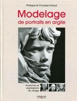 P.Faraut, C.Faraut - Modelage de portraits en argile