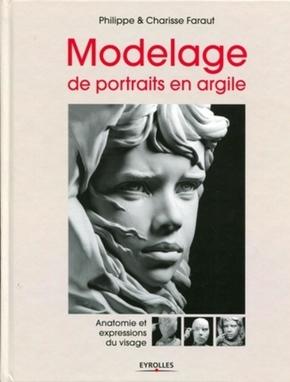 P.Faraut, C.Faraut- Modelage de portraits en argile