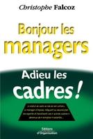 Christophe Falcoz - Bonjour les managers, adieu les cadres