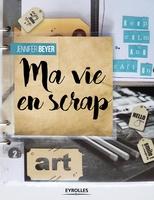 J.Beyer - Ma vie en scrap