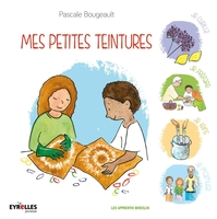 Pascale Bougeault - Mes petites teintures