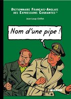 Nom d'une pipe !  - Name of a pipe!