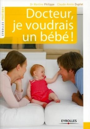 Martine Philippe, Claude-Annie Duplat- Docteur, je voudrais un bébé !