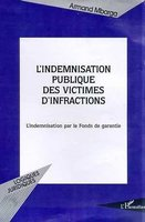 L'indemnisation publique des victimes d'infractions - l indemnisation par le fonds de garantie