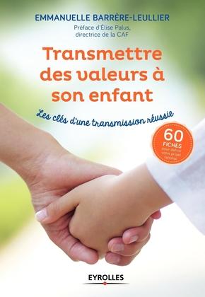 E.Barrère-Leullier- Transmettre des valeurs à son enfant