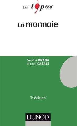 La Monnaie Sophie Brana Michel Cazals 3eme Edition Librairie Eyrolles