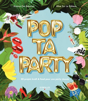 Ananas des Bananas, Alice Surlegateau- Pop ta party