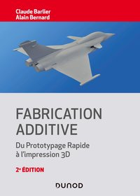 Fabrication additive - 2e éd.