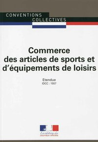 Commerce d'articles de sport ; convention collective nationale étendue ; IDCC 1557 (15e édition)