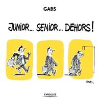Gabs - Junior... Senior... Dehors !