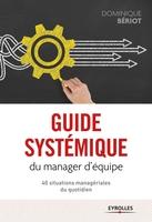 D.Bériot - Guide systémique du manager d'équipe