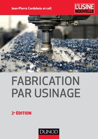 Fabrication par usinage
