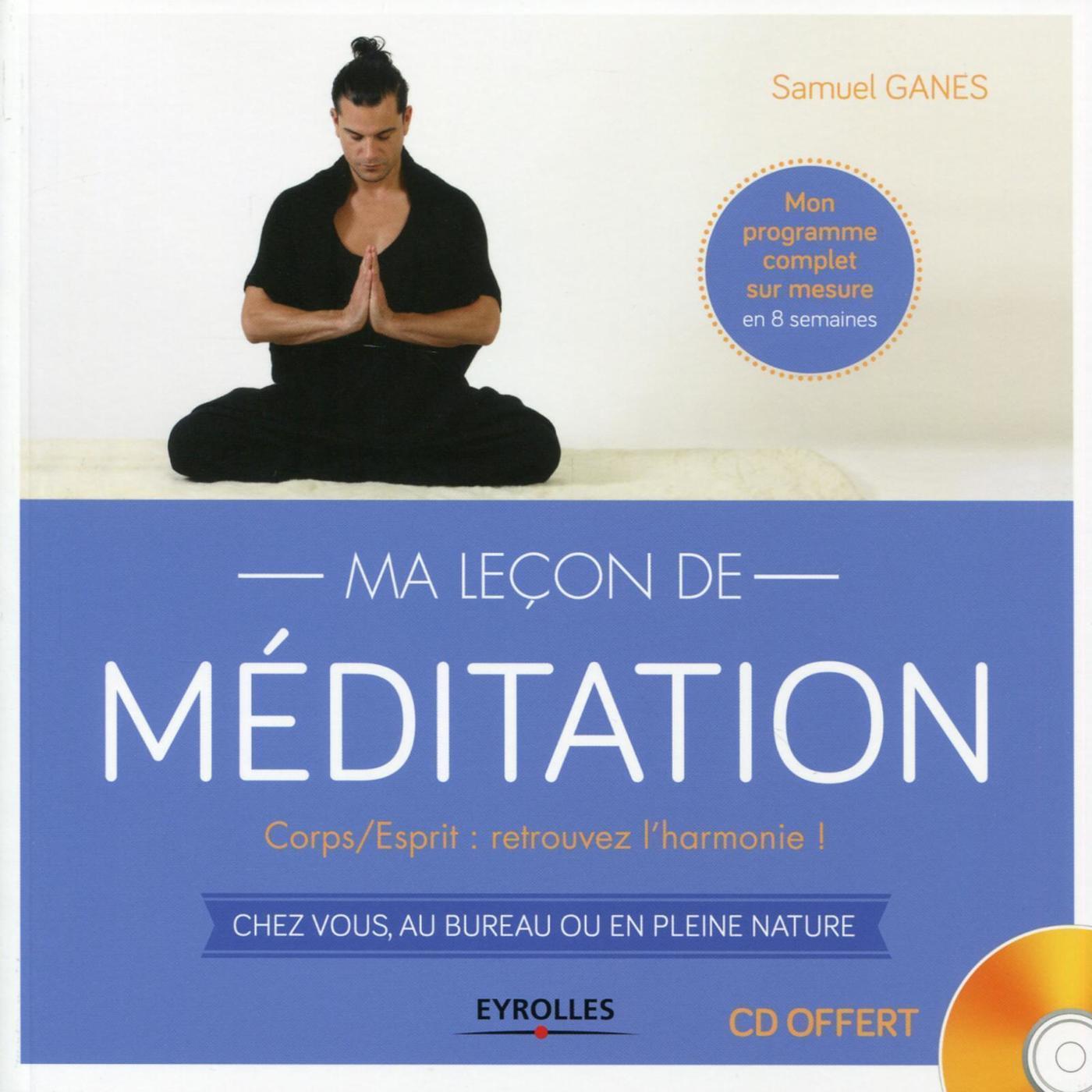 Ma Lecon De Meditation Samuel Ganes Librairie Eyrolles