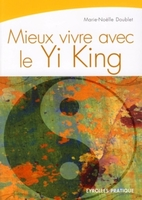 Marie-Noëlle Doublet - Mieux vivre avec le yi-king
