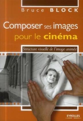 B.Block- Composer ses images pour le cinéma