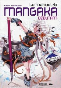 Le Manuel Du Mangaka Debutant K Yoshikawa Librairie Eyrolles