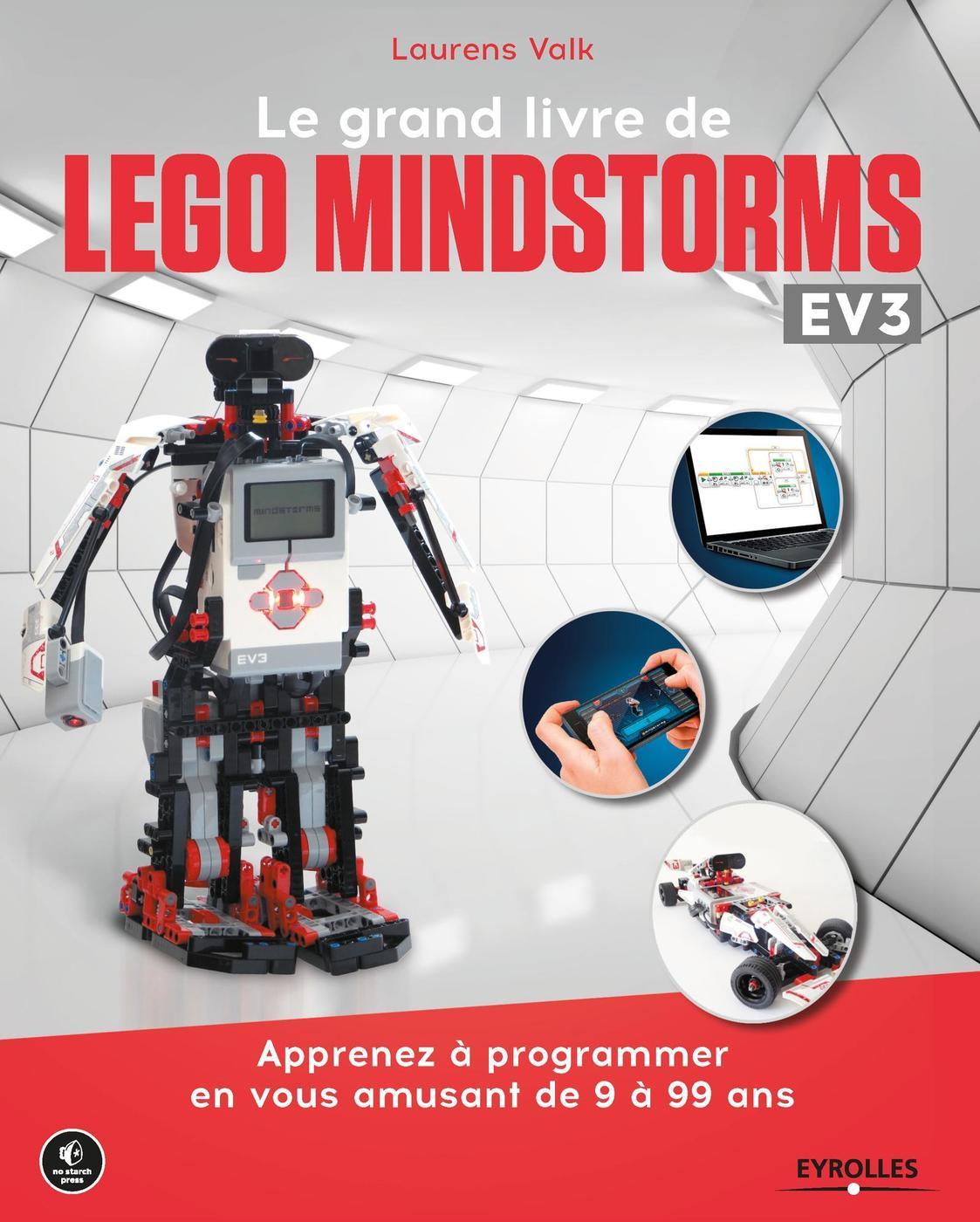 Le grand livre de Lego Mindstorms EV3 - Laurens Valk - Librairie Eyrolles