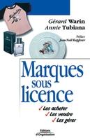 Gérard Warin, Annie Tubiana - Marques sous licence