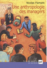 Une anthropologie des managers