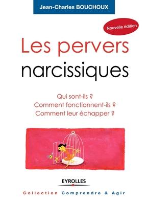 J.-C.Bouchoux- Les pervers narcissiques.qui sont-ils ? comment fonctionnent-ils ? comment leur
