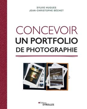 S.Hugues, J.-C.Béchet- Concevoir un portfolio de photographie