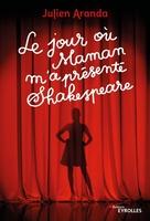 J.Aranda - Le jour où maman m'a présenté Shakespeare