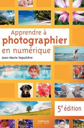 J.-M.Sepulchre- Apprendre à photographier en numérique