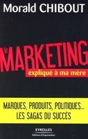 Morald Chibout - Le marketing expliqué à ma mère