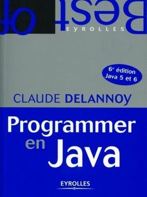 C.Delannoy- Programmer en java. au format semi-poche java 5 et 6