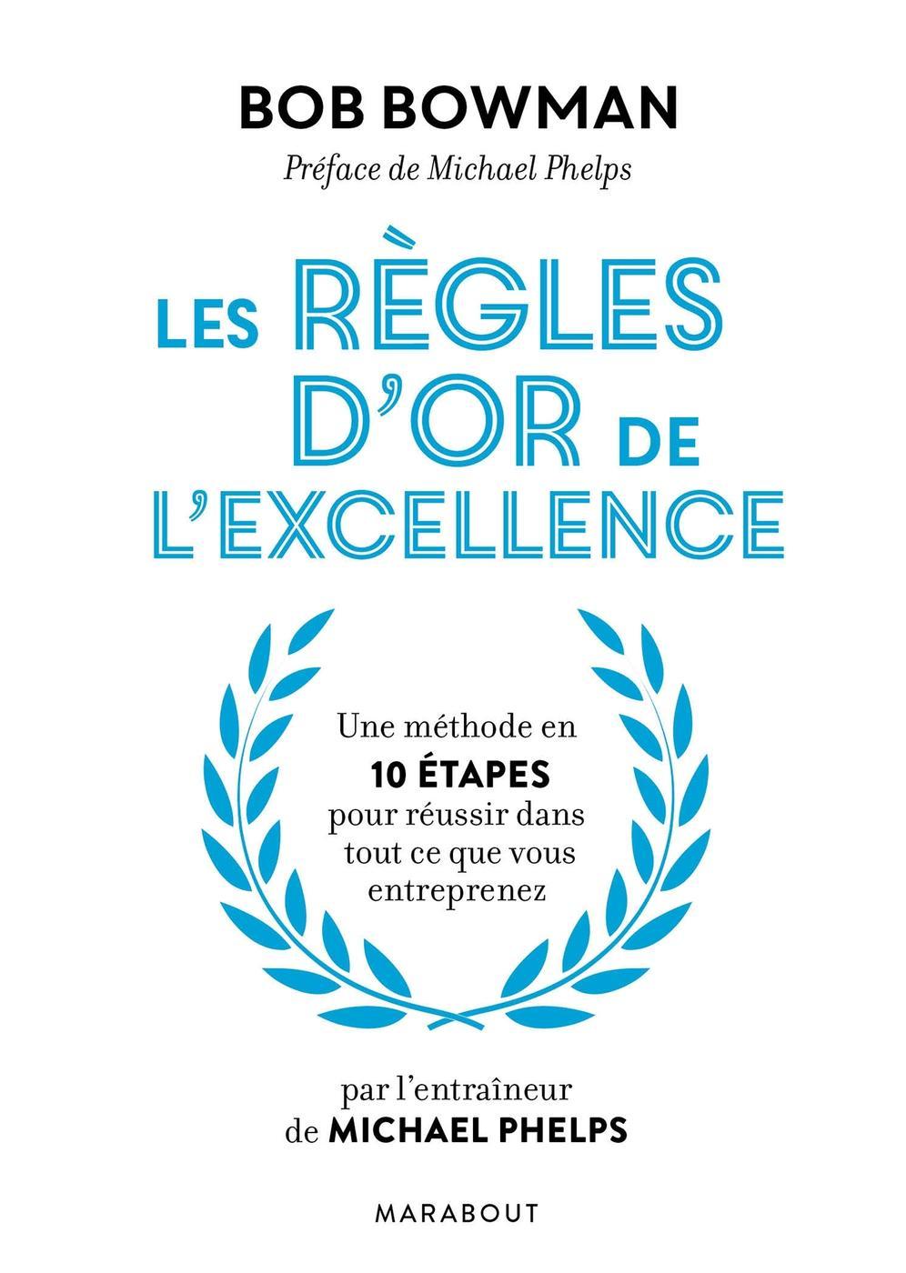 9896156af5e Les règles d or de l excellence - B.Bowman - Librairie Eyrolles