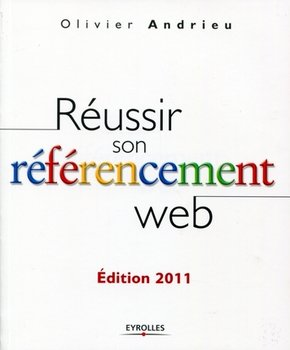 O.Andrieu- Réussir son référencement web 2011