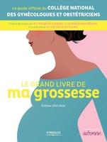 Collège national des gynécologues et obstétriciens français (CNGOF), J.Lansac, N.Evrard, B.Hédon - Le grand livre de ma grossesse