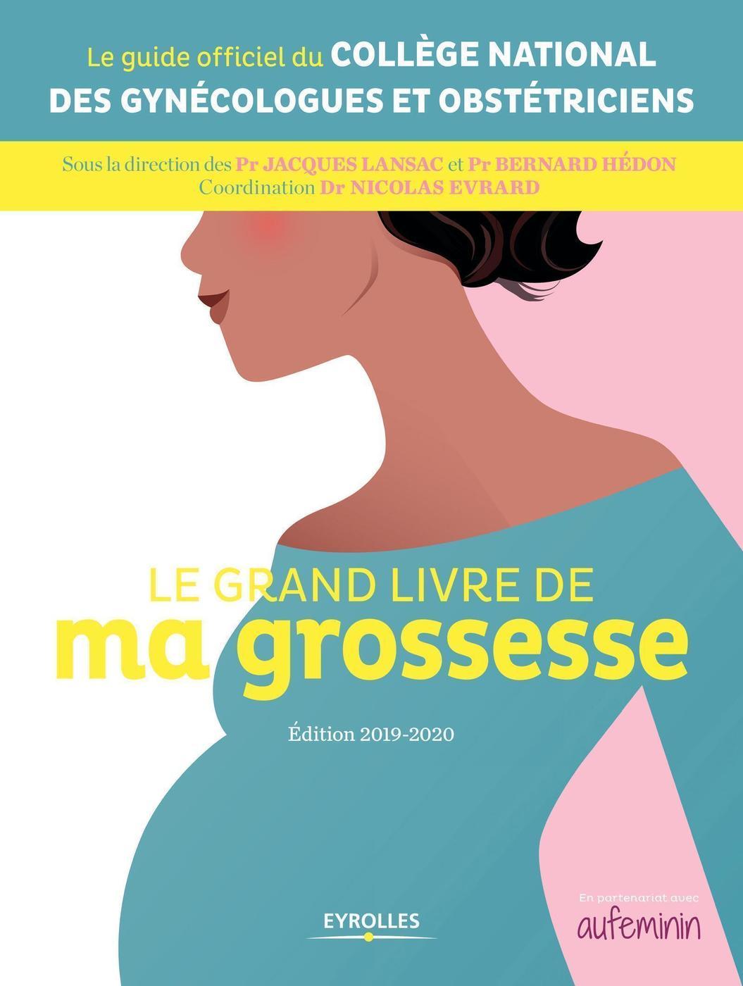 Le Grand Livre De Ma Grossesse College National Des Gynecologues Librairie Eyrolles