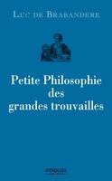 L.de Brabandere - Petite philosophie des grandes trouvailles