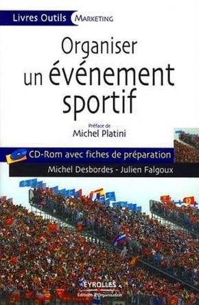 M.Desbordes, J.Falgoux- Organiser un evenement sportif. cd-rom avec fihes de preparation