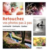 A.-L.Jacquart - Retouchez vos photos pas à pas