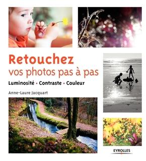 A.-L.Jacquart- Retouchez vos photos pas à pas