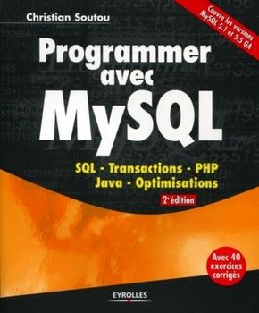 C.Soutou- Programmer avec mysql. sql. transactions. php. java. optimisations. avec 40 exer