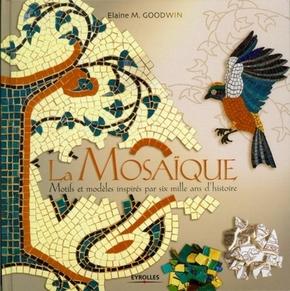 Elaine M. Goodwin- La mosaique. motifs et modeles inspires de 6000 ans d'histoire