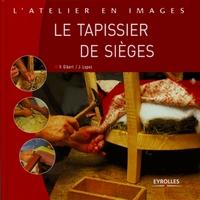 Gibert, Vincent;Lopez, Joseph - Le tapissier de sièges