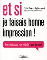 C.Guinnebault - Et si je faisais bonne impression ! communication non verbale, mode d'emploi