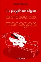 Roland Brunner - La psychanalyse expliquée aux managers