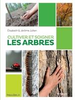 E.Jullien - Cultiver et soigner les arbres