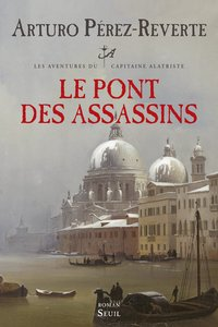Les aventures du Capitaine Alatriste - Volume 7 - Le pont des assassins